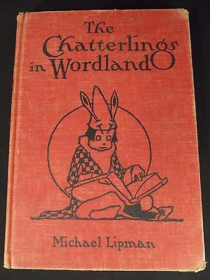 1928 ANTIQUE Book THE CHATTERLINGS IN WORDLAND Michael Lipman old Lipman