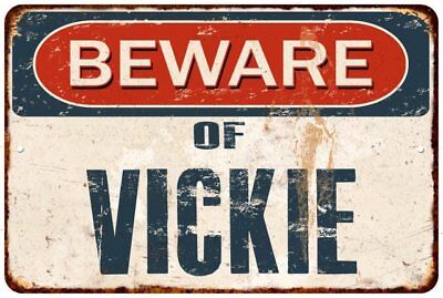 BEWARE OF VICKIE Rustic Look Chic Sign Home Décor Gift 8x12 Sign 81201705