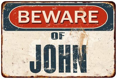 BEWARE OF JOHN Rustic Look Chic Sign Home Décor Gift 8x12 Sign 81201054