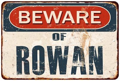 BEWARE OF ROWAN Rustic Look Chic Sign Home Décor Gift 8x12 Sign 81201266
