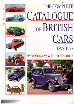 The Complete Catalogue of British Cars by Culshaw and Horrobin