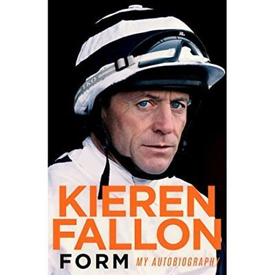 Form My Autobiography Kieren Fallon NEW Hardback Book 1471166518 Horse Racing