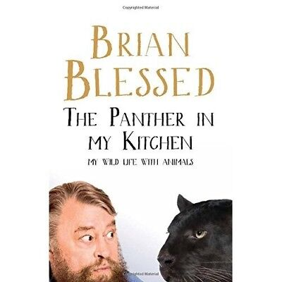 The Panther In My Kitchen My Wild Life With Animals Brian Blessed NEW Hardback
