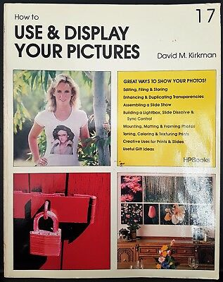 Use and Display Your Pictures Photography Camera Book David Kirkman HP Books
