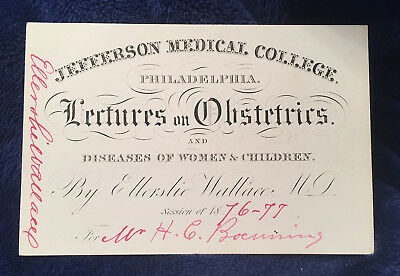 JEFFERSON MEDICAL COLLEGE lecture ticket OBSTETRICS Philadelphia 1876