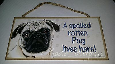 Pug Spoiled Rotten Dog 5 x 10 Wood SIGN Plaque USA Made