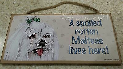 Maltese Spoiled Rotten dog with Bow 5 x 10 Wood SIGN Plaque USA Made