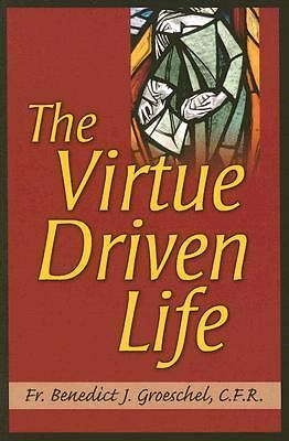 The Virtue Driven Life by Benedict J. Groeschel Paperback Book (English)