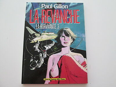 La Survivante T3 Eo1988 Tbe La Revanche Paul Gillon Edition Originale