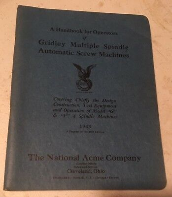 Acme Gridley Operator Manual For Model G & F 4 Spindle Automatic Screw Machines