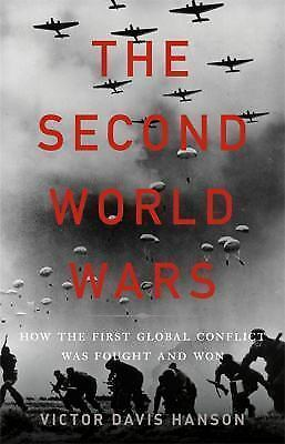 The Second World Wars : How the First Global Conflict Was Fought and Won by...