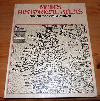 Muir's Historical Atlas Ancient Medieval & Modern 1974