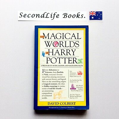 THE MAGICAL WORLDS OF HARRY POTTER ~ D. Colbert (2001).