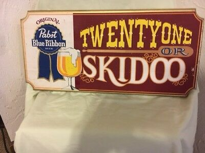 Pabst Blue Ribbon Twenty one or skidoo sign
