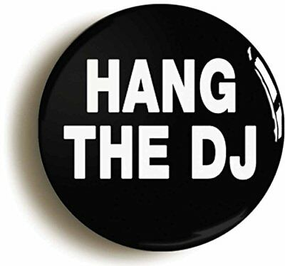 """HANG THE DJ"" BADGE BUTTON PIN (Size is 1inch/25mm diameter)"