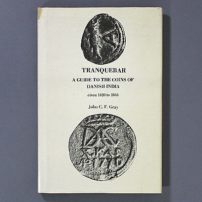 TRANQUEBAR Guide to the Coins of Danish India 1620-1845 by John C F Gray -SCARCE