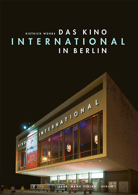 Das Kino »International« in Berlin Dietrich Worbs