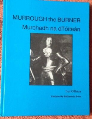 Murrough the Burner: Murchadh na dToitean.A Life of Murrough,1991 first edition