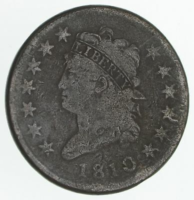"""EARLY - 1810 Liberty """"Classic"""" Head United States LARGE CENT - TOUGH Coin *645"""