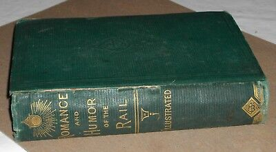 ***early 1873 Romance And Humor Of The Rail Illustrated Book***railroad***