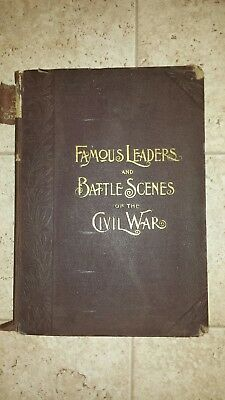 Leslies Famous Leaders And Battle Scenes Of The Civil War 1896 Illustrated