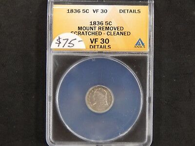 1836 Capped Bust Half Dime ANACS Graded VF30 - Mount Removed Scratched/Cleaned