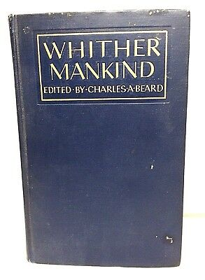 """""""Whither Mankind"""" By Charles A Beard. First edition 1928. Good condition."""