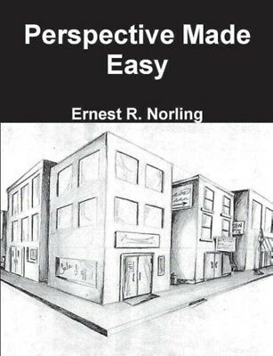Perspective Made Easy Ernest R. Norling