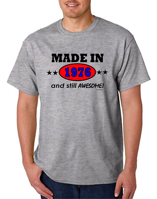Made In 1976 And Still Awesome Born Birthday Gildan Short Sleeve T-shirt