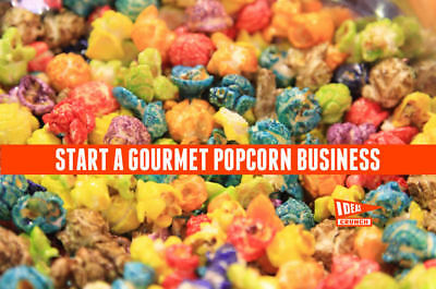 Start A GOURMET POPCORN BUSINESS, WE HAVE SOME GREAT INFO TO HELP YOU FAST