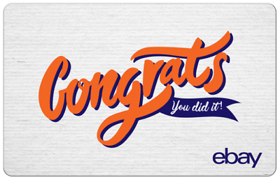 Congrats, You Did It!  - eBay Digital Gift Card $25 to $200 -Email delivery