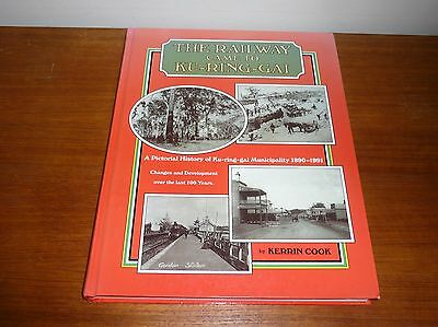The Railway Came To Ku-Ring-Gai A Pictorial History 1890-1991 Signed By Author
