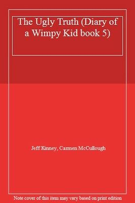 The Ugly Truth (Diary of a Wimpy Kid book 5) By Jeff Kinney, Carmen McCullough