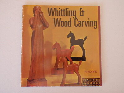 Book - Whittling And Wood Carving - Hoppe - Vintage Book