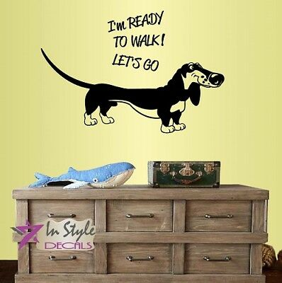 Wall Vinyl Decal I'm Ready To Go Cartoon Dachshund Dog Puppy Pet Nursery 2217