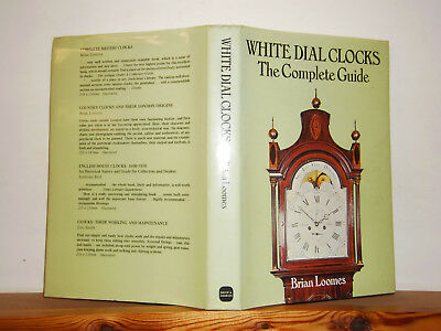 White Dial Clocks the Complete Guide by Brian Loomes Hb in Dw 1981