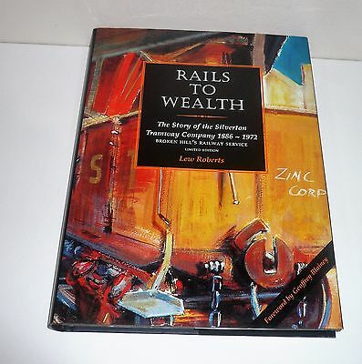 Rails To Wealth The Story Of The Silverton Tramway Company 1886-1972 Limited Edt