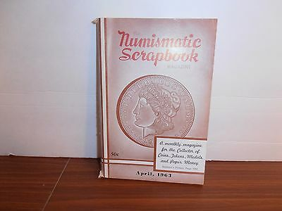 The Numismatic Scrapbook Magazine April, 1963 Monthly Coin Collecting