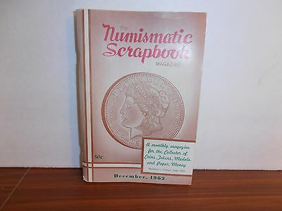 The Numismatic Scrapbook Magazine December, 1962 Monthly Coin Collecting