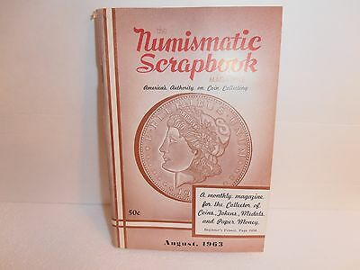 The Numismatic Scrapbook Magazine August 1963 Americas Authority Coin Collecting