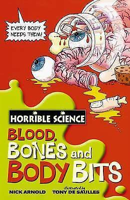HORRIBLE SCIENCE: BLOOD, BONES AND BODY BITS  by Nick Arnold  NEW