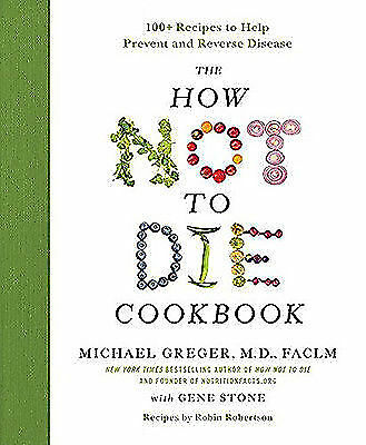 The How Not to Die Cookbook by Michael Greger M.D. [Hardcover]