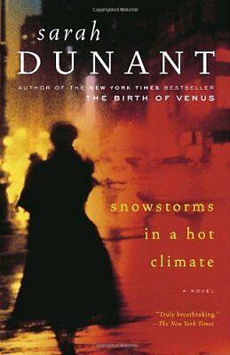 Snowstorms in a Hot Climate By Sarah Dunant. 9780812974294