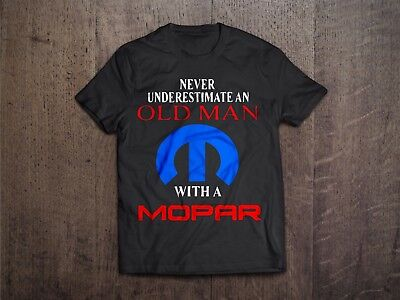 Never Underestimate an Old Man with a Mopar Muscle Black Beefy T Shirt