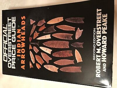 Official OVERSTREET Indian Arrowheads Identification & Price Guide 2nd Edition