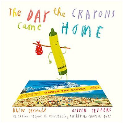 The Day The Crayons Came Home by Drew Daywalt New Paperback Book