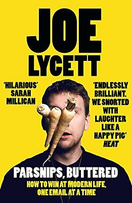Parsnips, Buttered: How to win at modern life,  by Joe Lycett New Paperback Book