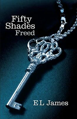 Fifty Shades Freed: Book Three of the Fifty Shad by E L James New Paperback Book