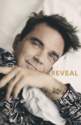 Reveal: Robbie Williams by Chris Heath BRAND NEW HARDCOVER BOOK Biography 2017