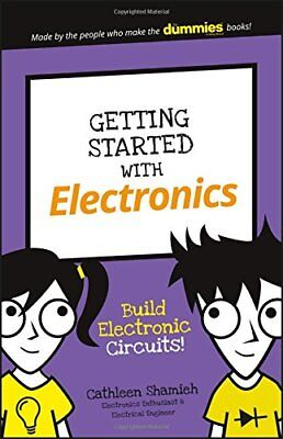 Getting Started with Electronics: Build Electroniccircuits! (Dummies Junior) By